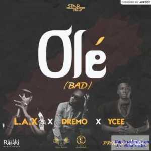 L.A.X - Ole ft. Dremo & Ycee (Prod. By Legendury Beatz)
